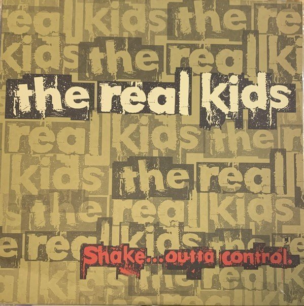 The Real Kids - Shake... Outta Control