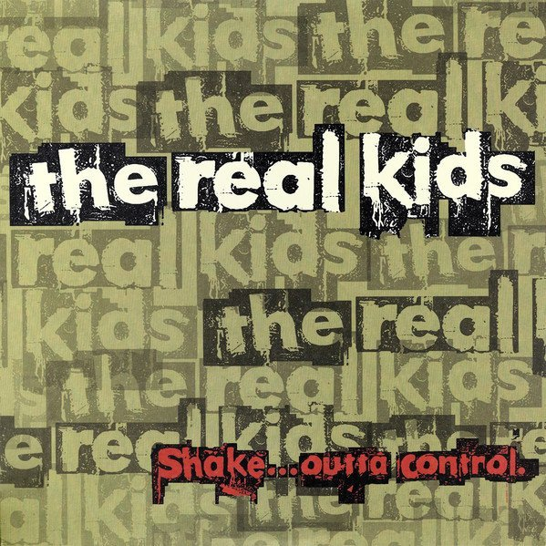 The Real Kids - Shake ... Outta Control