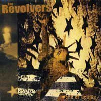 The Revolvers - End Of Apathy