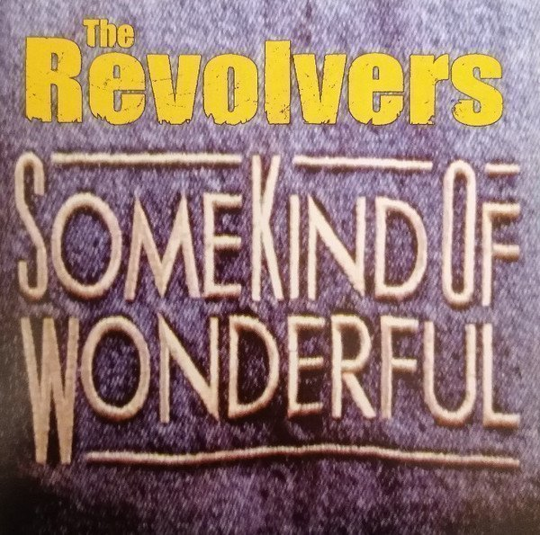 The Revolvers - Some Kind Of Wonderful