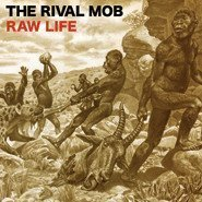 The Rival Mob - Raw Life