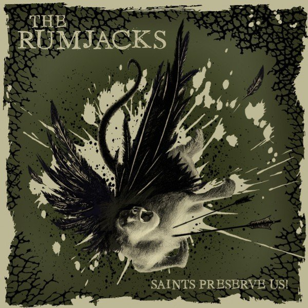 The Rumjacks - Saints Preserve Us!