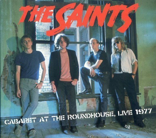 The Saints - Cabaret At The Roundhouse, Live 1977