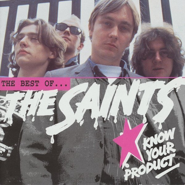 The Saints - Know Your Product: The Best Of The Saints
