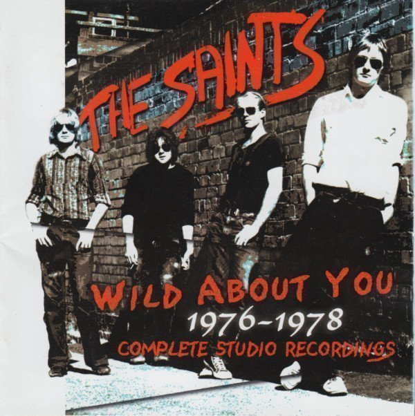 The Saints - Wild About You 1976-1978 - Complete Studio Recordings