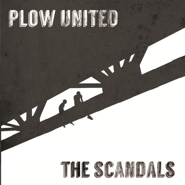 The Scandals - Plow United / The Scandals