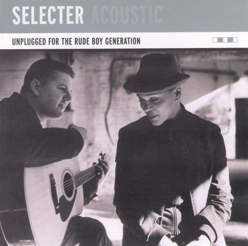 The Selecter - Acoustic (Unplugged For The Rude Boy Generation)