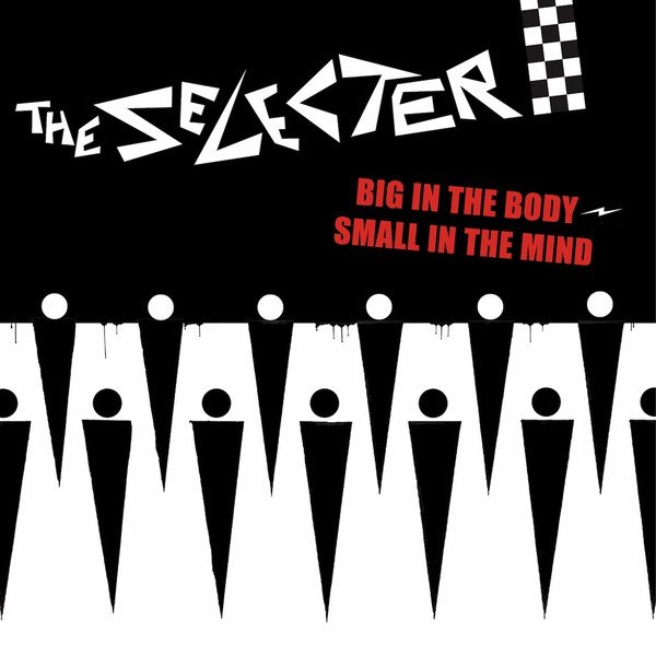 The Selecter - Big In The Body, Small In The Mind / Back To Black
