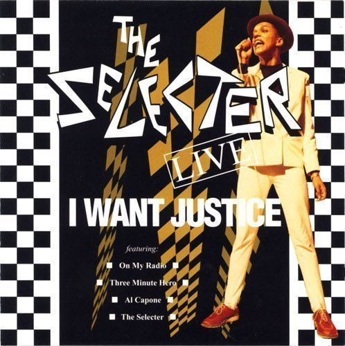 The Selecter - I Want Justice