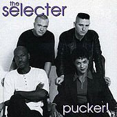 The Selecter - Pucker !