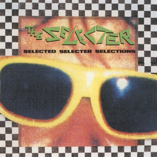 The Selecter - Selected Selecter Selections