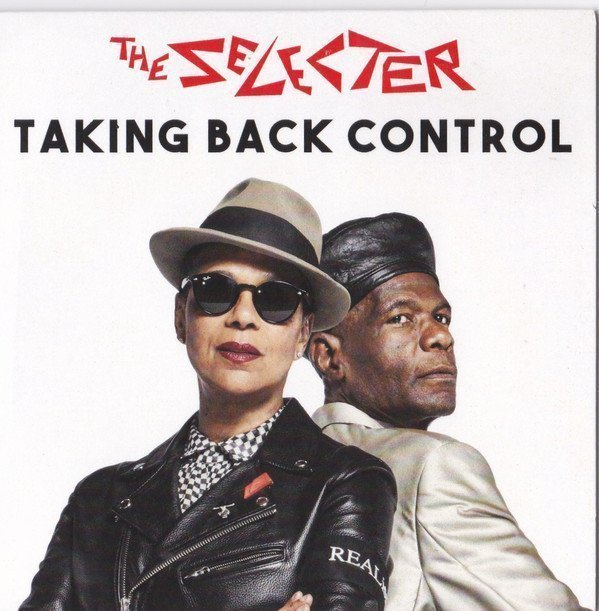 The Selecter - Taking Back Control