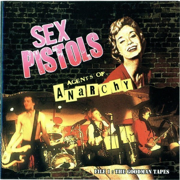 The Sex Pistols - Agents Of Anarchy - File 1: The Goodman Tapes - Disc One