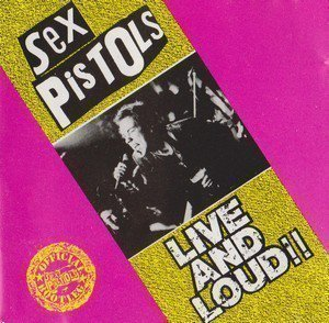 The Sex Pistols - Live And Loud!!
