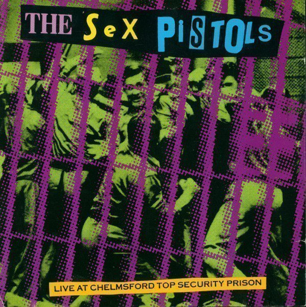 The Sex Pistols - Live At Chelmsford Top Security Prison