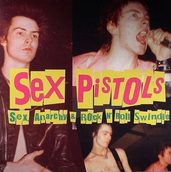 The Sex Pistols - Sex, Anarchy & Rock N