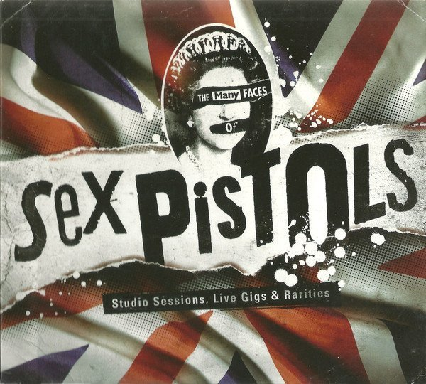 The Sex Pistols - The Many Faces Of Sex Pistols - Studio Sessions, Live Gigs & Rarities