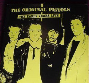 The Sex Pistols - The Original Pistols: The Early Years