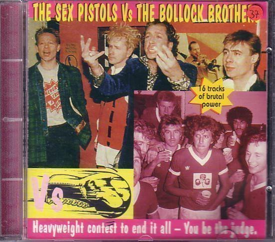 The Sex Pistols - The Sex Pistols Vs The Bollock Brothers