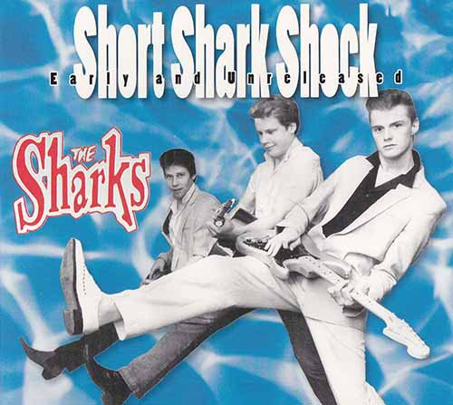 The Sharks - Short Shark Shock Early And Unreleased
