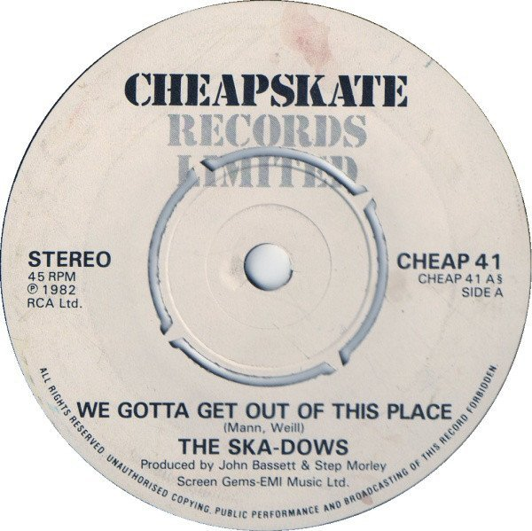 The Ska dows - We Gotta Get Out Of This Place