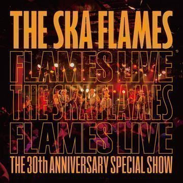 The Ska Flames - The 30th Anniversary Special Show