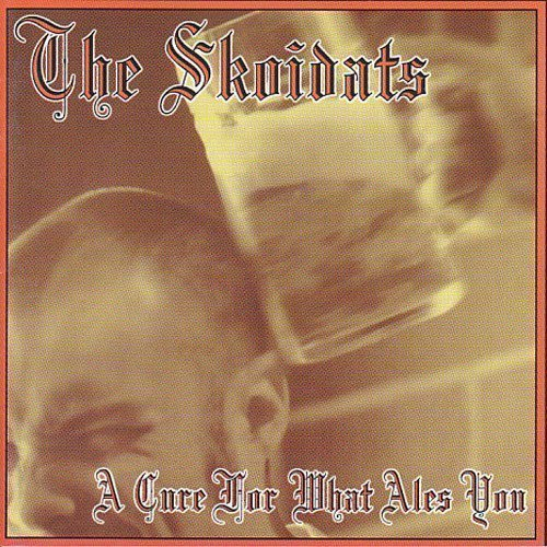 The Skoidats - A Cure For What Ales You