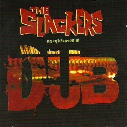 The Slackers - An Afternoon In Dub