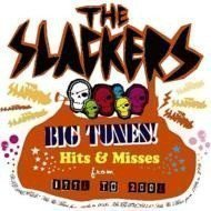 The Slackers - Big Tunes! -Hits & Misses From 1996 To 2006-