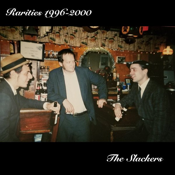The Slackers - Rarities 1996​-​2000