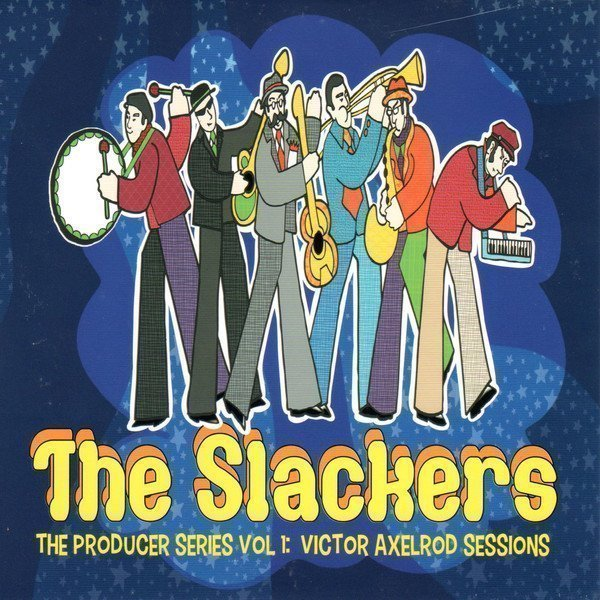 The Slackers - The Producer Series Vol 1: Victor Axelrod Sessions