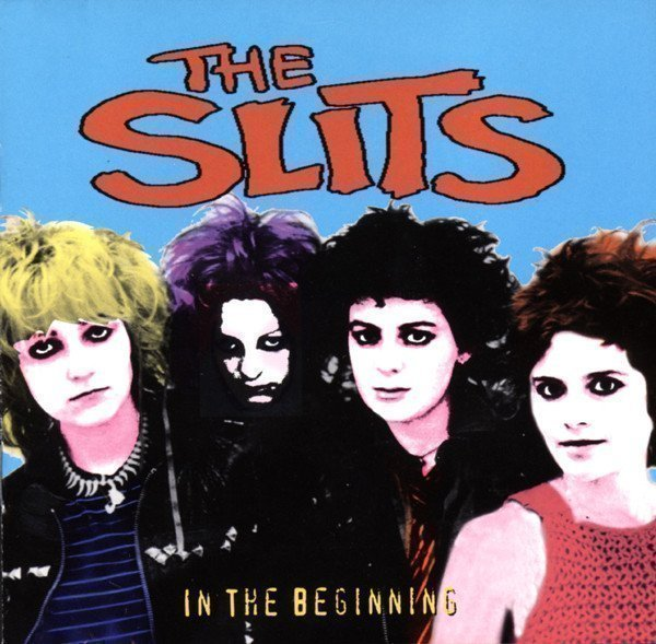 The Slits - In The Beginning (A Live Anthology 1977-81)