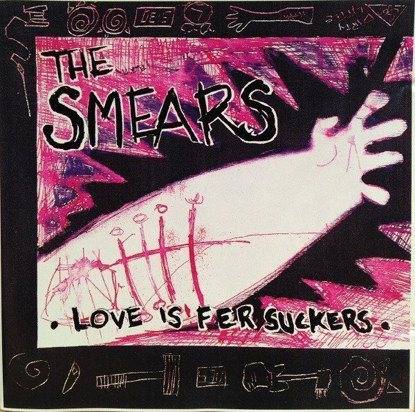 The Smears - Love Is Fer Suckers