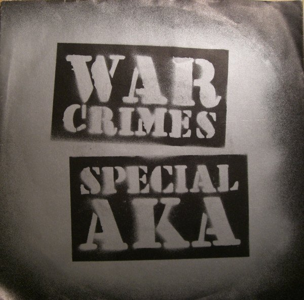 The Special Aka - War Crimes