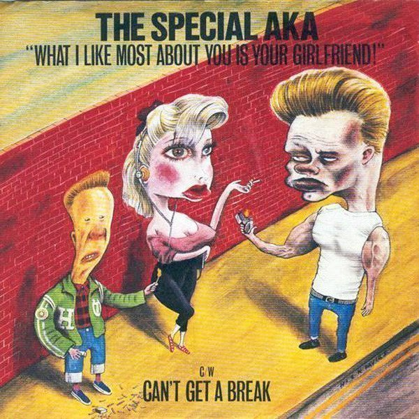 The Special Aka - What I Like Most About You Is Your Girlfriend!
