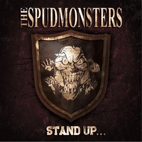 The Spudmonsters - Stand Up...For What You Believe!