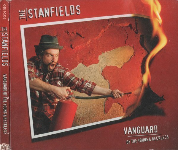 The Stanfields - Vanguard Of The Young & Reckless