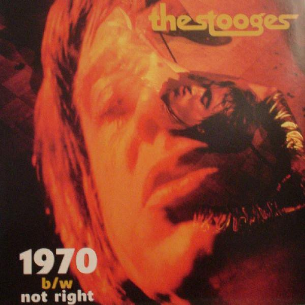 The Stooges - 1970 b/w Not Right