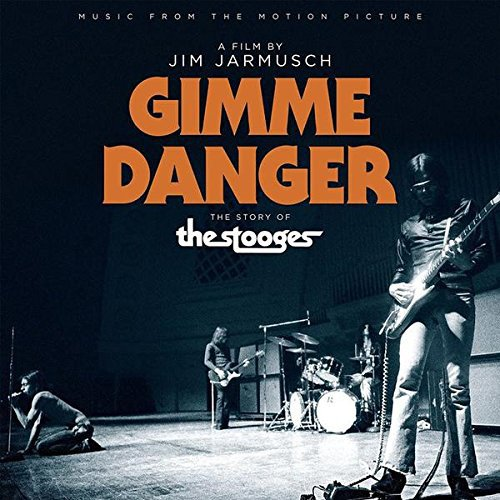 The Stooges - Gimme Danger (Music From The Motion Picture)