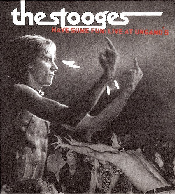 The Stooges - Have Some Fun: Live At Ungano