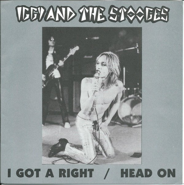 The Stooges - I Got A Right / Head On