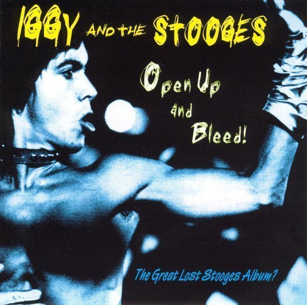 The Stooges - Open Up And Bleed!