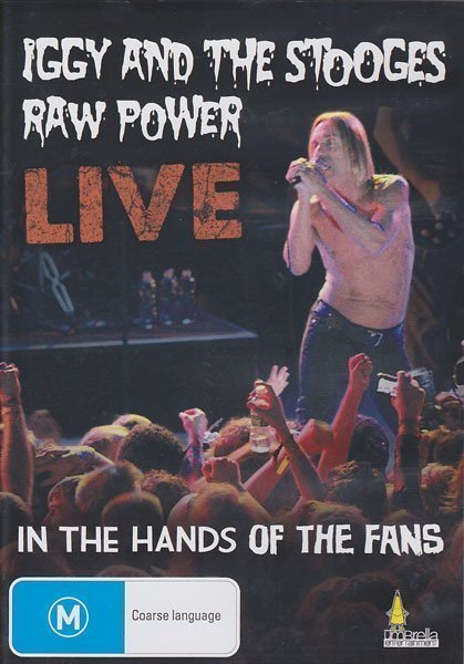 The Stooges - Raw Power Live (In The Hands Of The Fans)