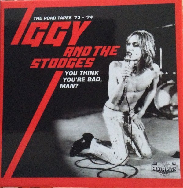The Stooges - You Think You're Bad Man? (The Road Tapes '73-'74)