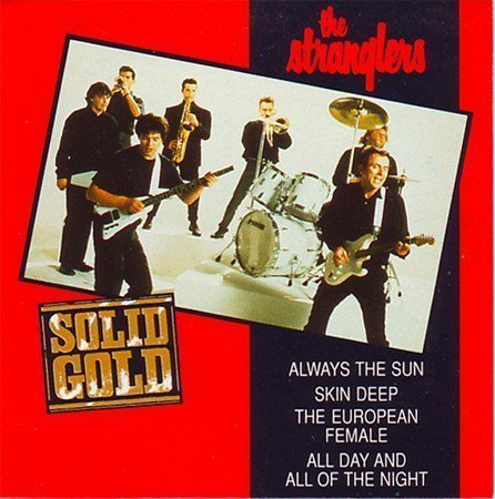 The Stranglers - Always The Sun / Skin Deep / The European Female / All Day And All Of The Night
