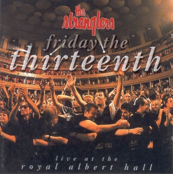 The Stranglers - Friday The Thirteenth (Live At The Royal Albert Hall)