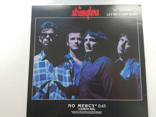 The Stranglers - No Mercy / Let me down easy