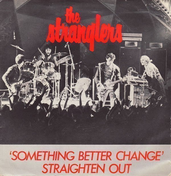 The Stranglers - Something Better Change / Straighten Out