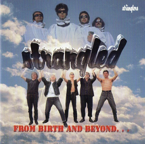 The Stranglers - Strangled From Birth And Beyond...
