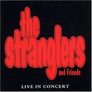 The Stranglers - The Stranglers And Friends Live In Concert